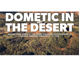"The words ""Dometic in the Desert an exclusive event at the Loews Ventana Canyon Resort in Tucson, Arizona February 4-7, 2020"" are superimposed on an aerial photo of the desert."