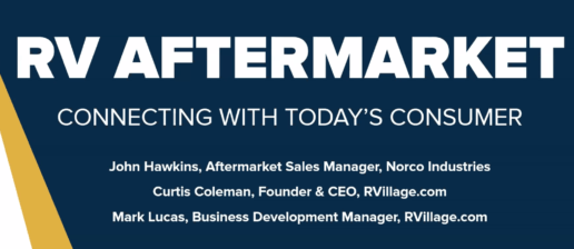 """A powerpoint slide that says, """"RV Aftermarket. Connecting with today's consumer.John Hawkins, Aftermarket Sales Manager, Norco Industries. Curtis Coleman, Founder & CEO, RVillage.com. Marc Lucas, Business Development Manager, RVillage.com"""""""